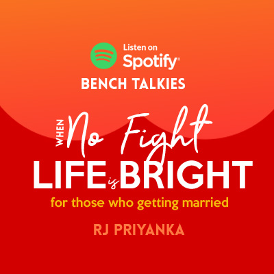 Life is bright!  when no fight!