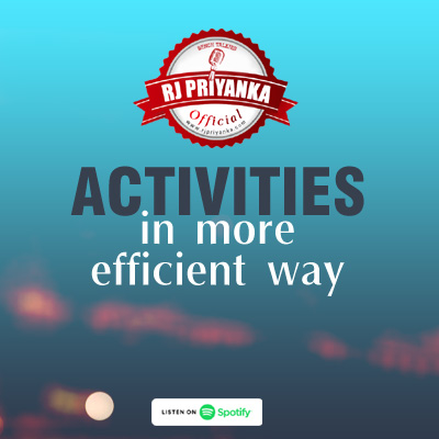 Activities in  more efficient way