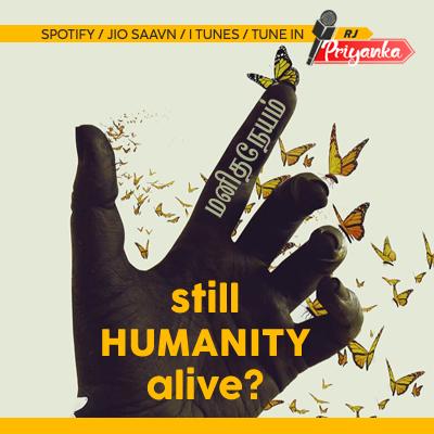Still HUMANITY alive?